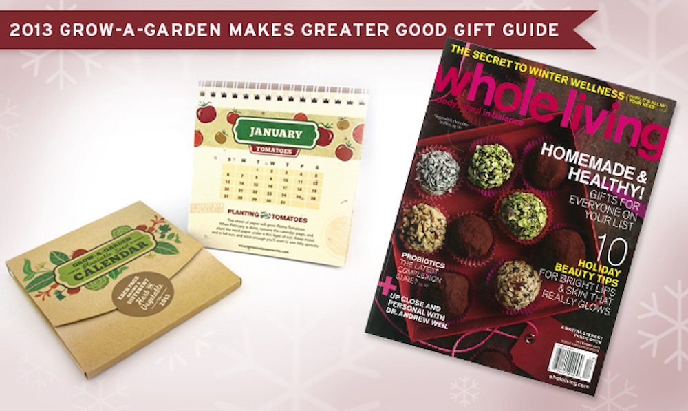 2013 Grow-A-Garden Calendar Featured in Whole Living Magazine