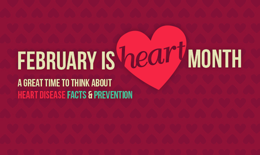 February is Heart Month - A Great Time to Think About Your Heart Health