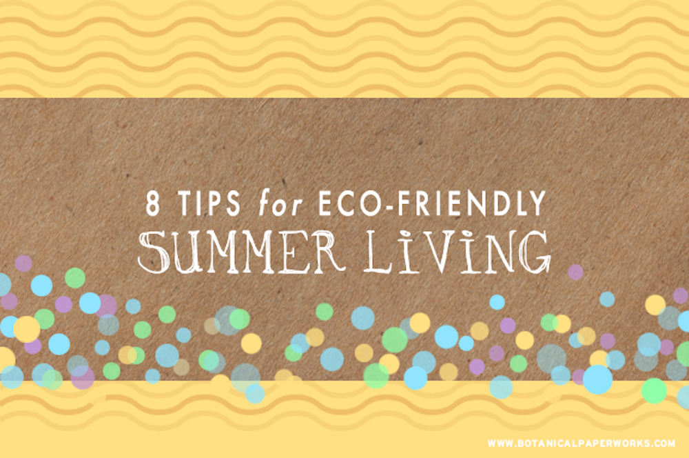 8 Tips for Living Green This Summer