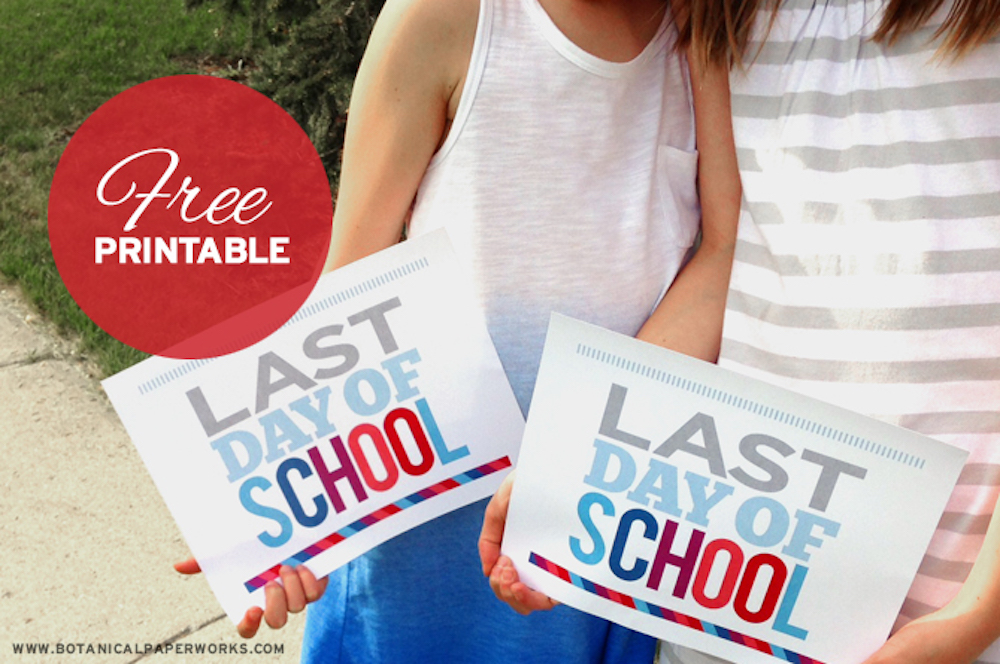 {free printable} Last Day of School Signs