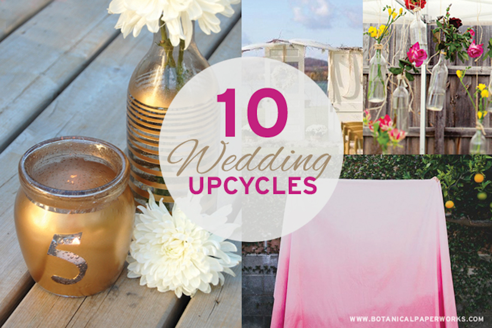10 Wedding Upcycles To Save You Money And Reduce Waste