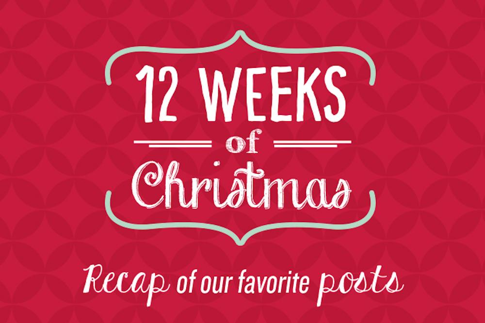 12 Weeks of Christmas Recap