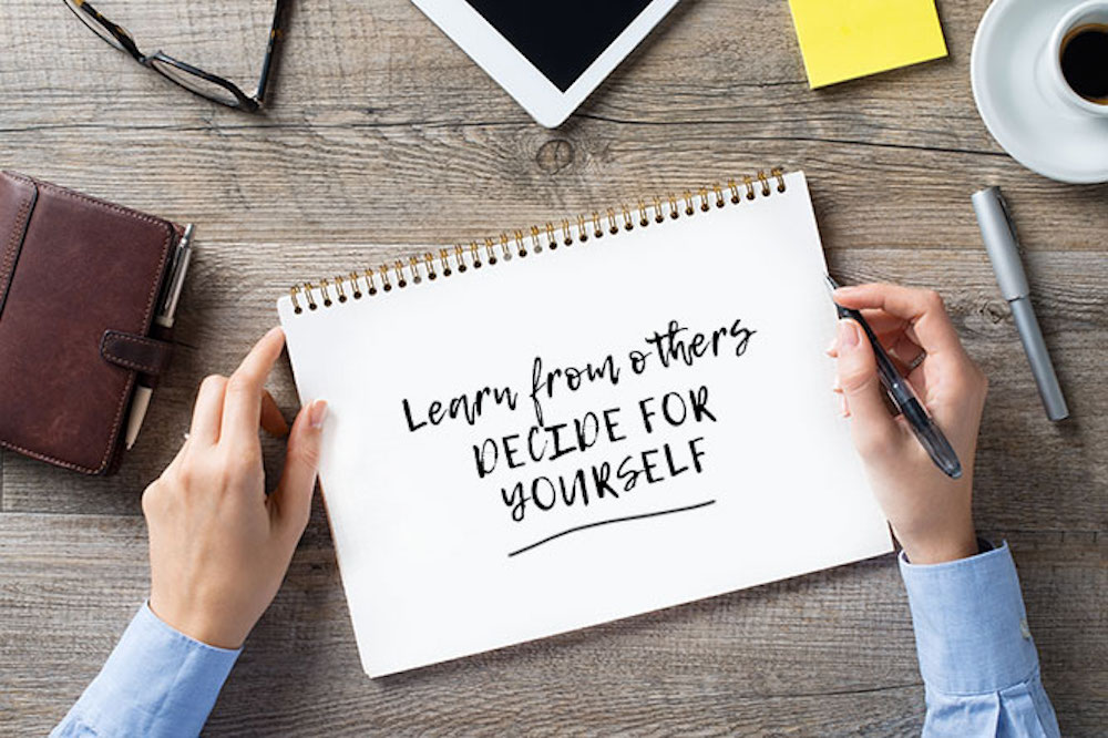 learn from others decide for yourself quote