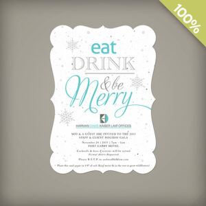 Invite your staff, clients and colleagues to celebrate this Christmas while sending an eco-friendly message with these Eat, Drink & Be Merry Corporate Holiday Party Invitations.