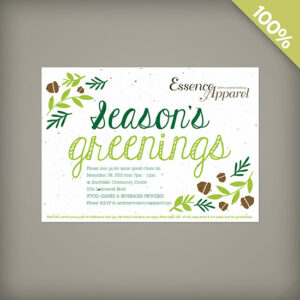 Created with 100% eco-friendly materials, the Season's Greenings Corporate Holiday Party Invitations are embedded with NON-GMO seeds that grow wildflowers when planted.