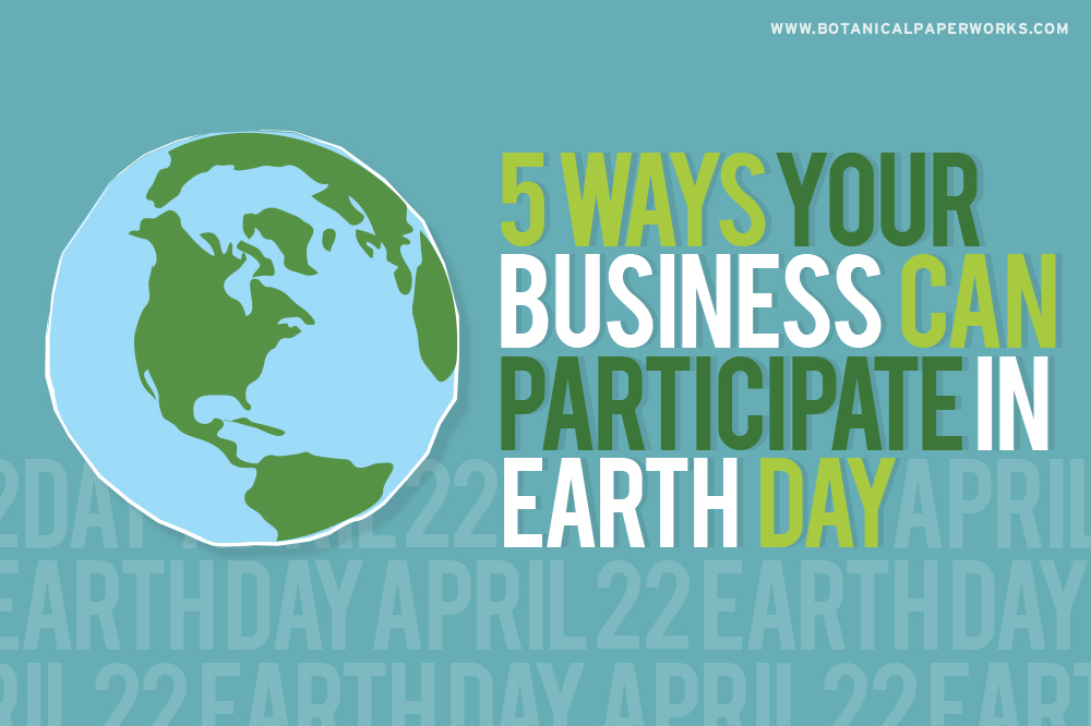 5 ways your business can participate in Earth Day