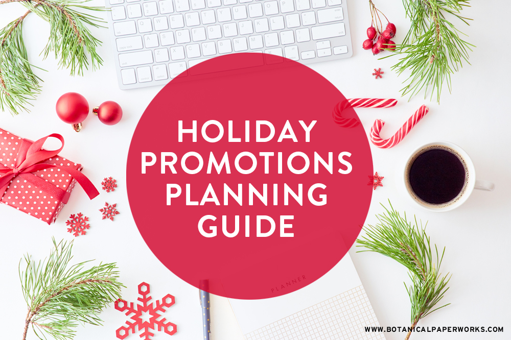 Botanical PaperWorks Holiday Promotions Planning Guide