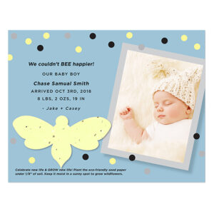 With these Plantable Bee Photo Birth Announcements, friends and family will love that they get a keepsake as well as a gift to grow in celebration.