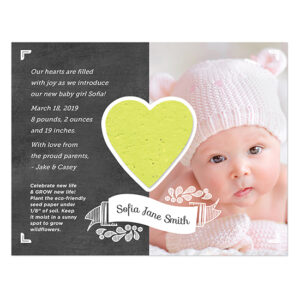 These beautiful Plantable Sweet Heart Photo Birth Announcements share a heart shaped gift that grows along with a picture of your new baby.