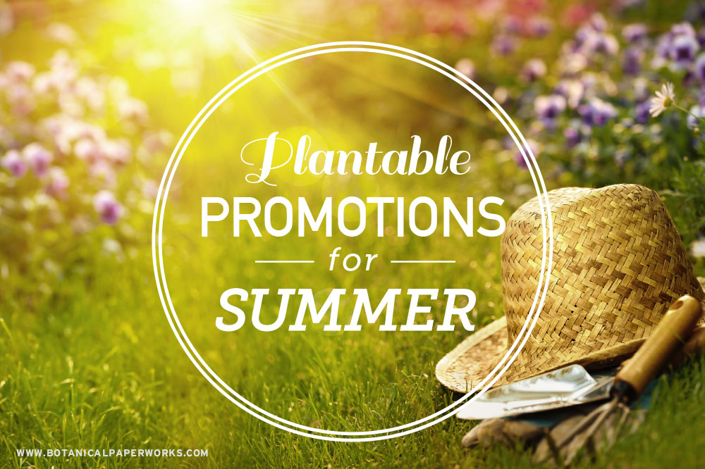 5 Plantable Promotional Products For Summer Gardening Giveaways