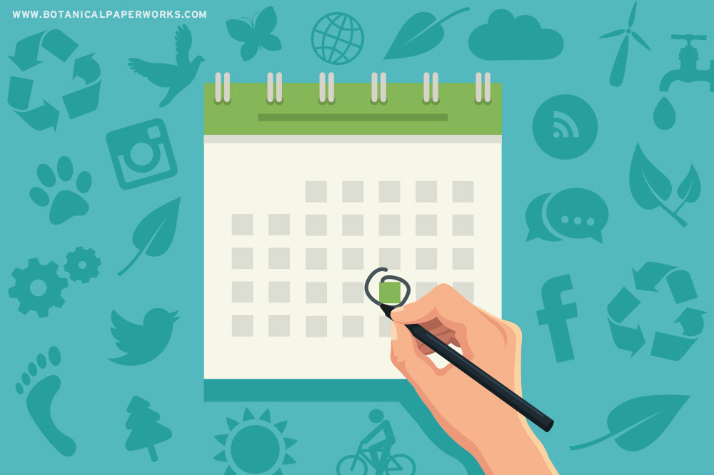 Never miss out on an opportunity to share your commitment to corporate sustainability and environmental awareness by adding these days to your marketing calendar.
