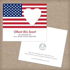 Filled with the pride that embodies a true patriot, these eco-friendly American Seed Paper Heart Veteran Memorial Cards capture the love they felt for their great country.