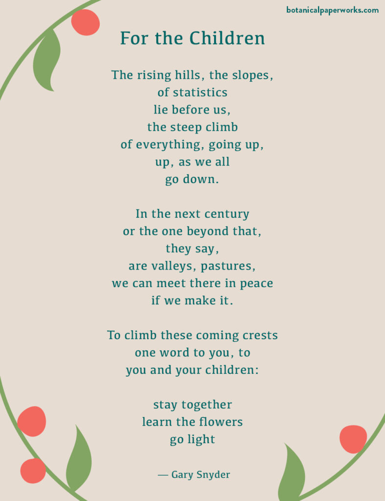 an environmental poem called For the Children by Gary Snyder