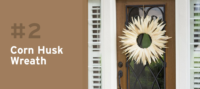 This elegant corn husk wreath creates a welcoming front door for fall.