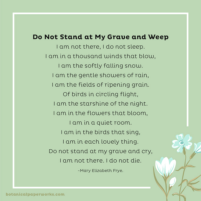 Funeral Poems to Share in Memory: Do Not Stand at My Grave and Weep