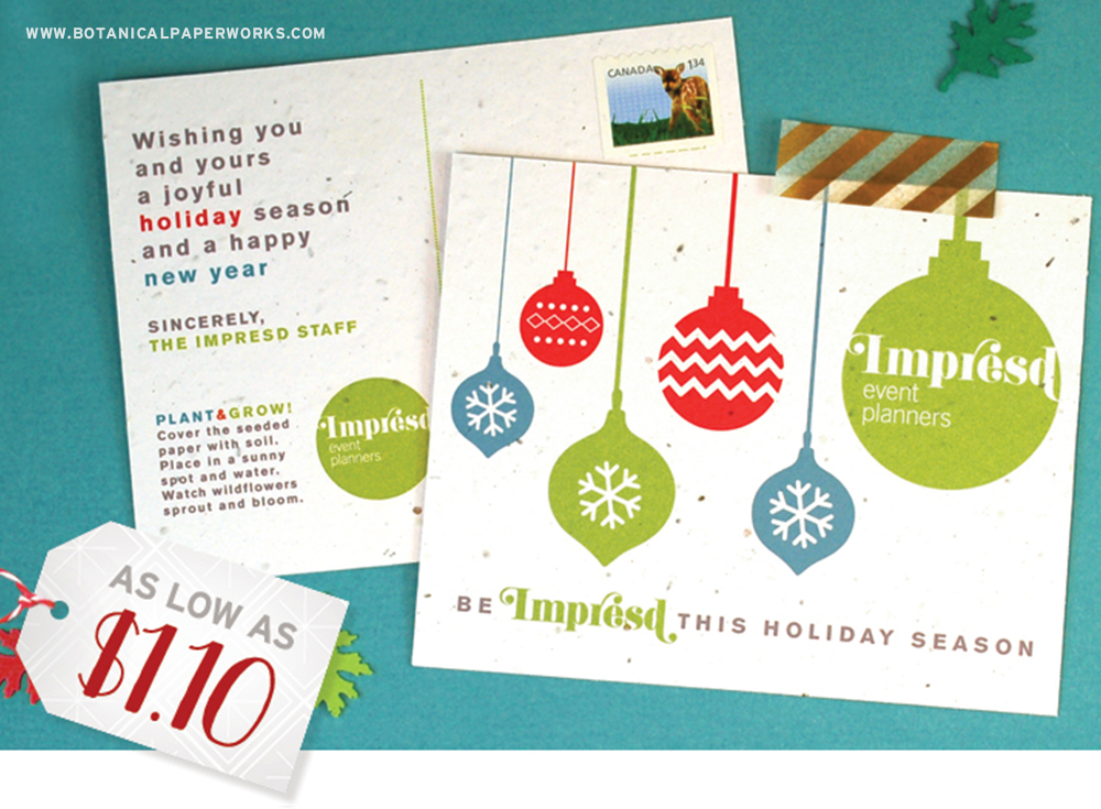 Whether you're a realtor or a restaurant owner, eco-friendly Seed Paper Holiday Postcards are one of the best options for connecting with your clients, customers and colleagues during the holiday season.