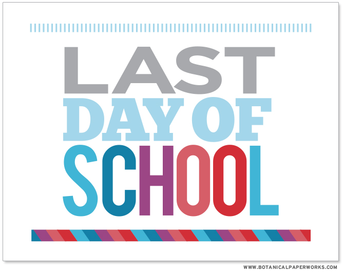 FREE printable last day of school sign for some fun photo memories.