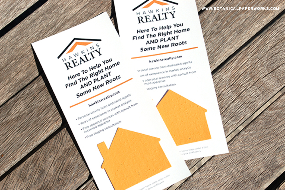 Attach a seed paper house shape to your marketing messaging on a panel card size of your choice as a unique handout for prospective clients.