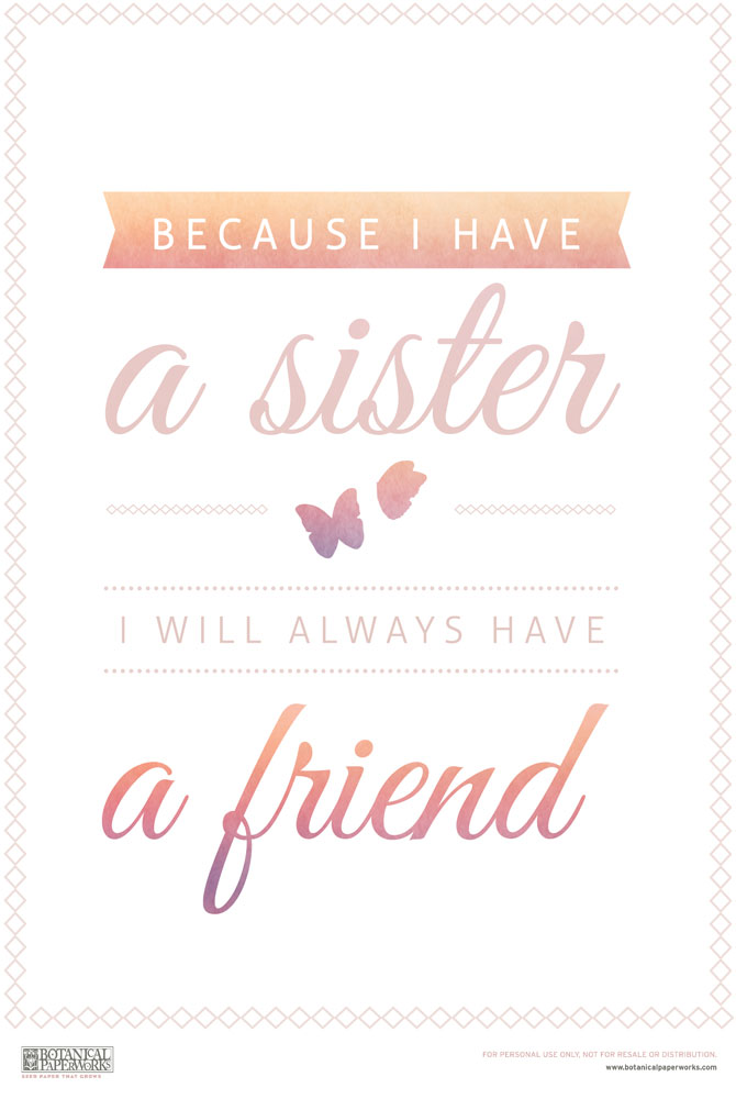 A beautiful quote captured in this gorgeous free printable perfect to give to your sister this Sister's Day.