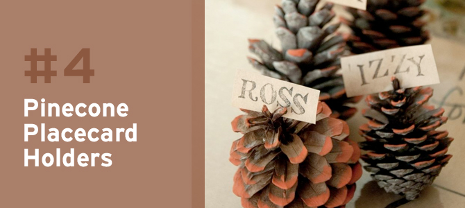 Pinecones make for great place card holders, and at this time of year, you won't have to look far.