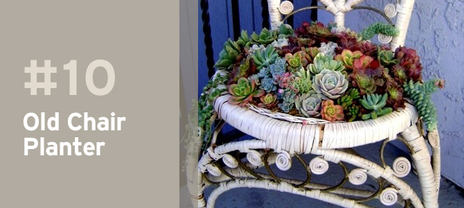 Old tables and chairs make interesting planters and will add character to your garden.