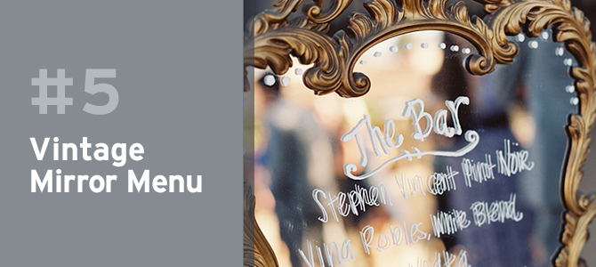 Wedding Upcycles - Upcycle your old mirrors as a unique way to display the menu.